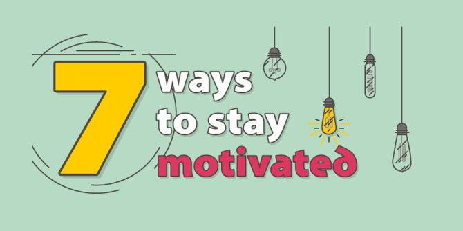 7 Quick Things You Can Do To be More Motivated
