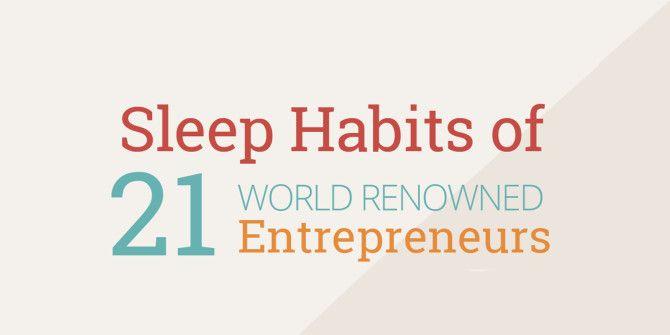 21 Sleep Habits of World Famous Entrepreneurs