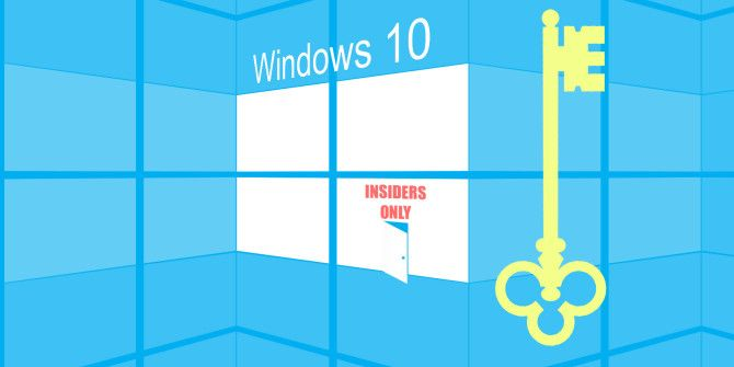 Be the First to Test New Windows 10 Builds as Windows Insider