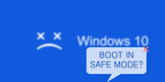 How to Boot Into Windows 10 Safe Mode