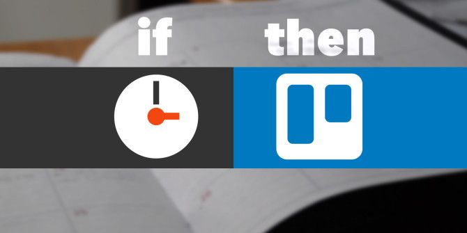 Manage Everything in Trello with These 10 Creative IFTTT Recipes