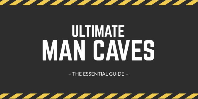 How To Make The Perfect 'Man Cave' For Your Style