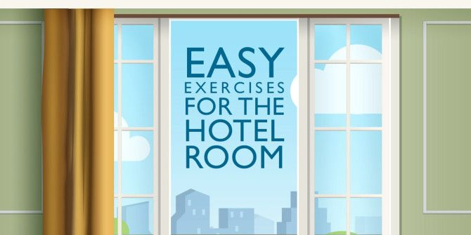 Easy Exercises You Can Do While In A Hotel