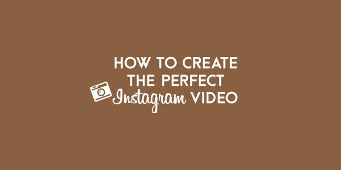 How to Create an Instagram Video People Will Want to Watch
