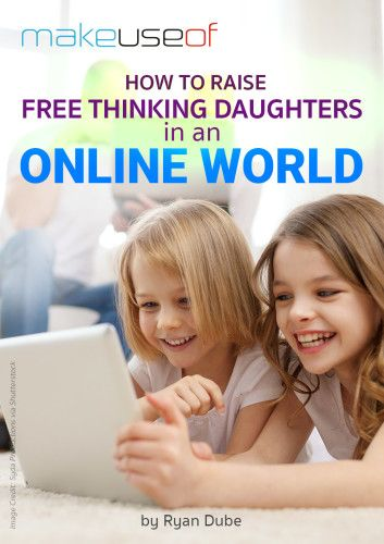 How to Raise Free Thinking Daughters in an Online World