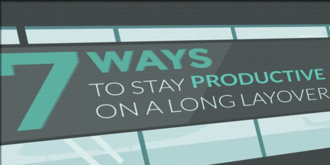 How To Stay Productive While Sitting in an Airport