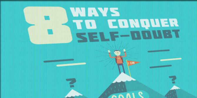 Don't Let Self Doubt Keep You Down – Beat It With These Tips