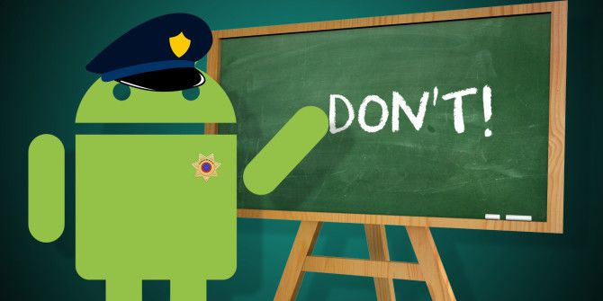9 Things Not to Do When Getting Your First Android Phone