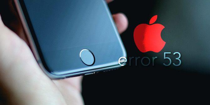 Error 53: Is Apple Really Bricking iPhones?