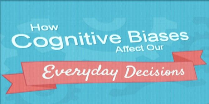 Are These Cognitive Biases Negatively Impacting Your Decision Making?