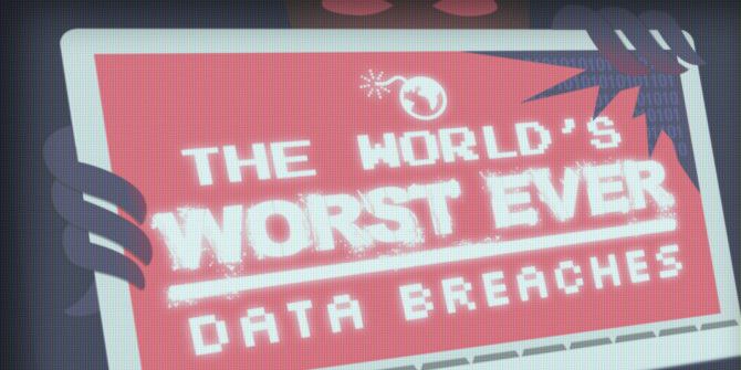 A Scary Look Back at History's Worst Data Breaches