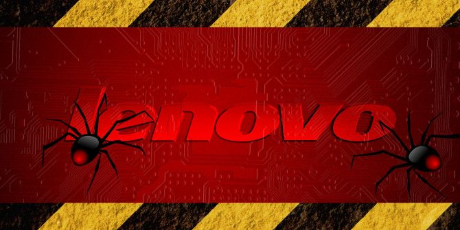 4 Security Reasons Why You Should Avoid Lenovo PCs