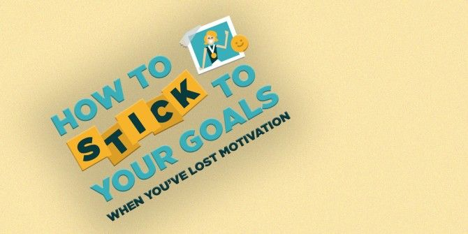 In a Motivational Slump? Don't Give Up On Your Goals