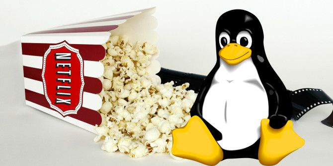 Watch Netflix on Linux with These 4 Tricks