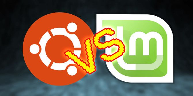 Linux Mint vs. Ubuntu: Which Distro Should You Choose?
