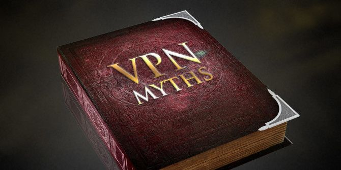5 Common VPN Myths and Why You Shouldn't Believe Them