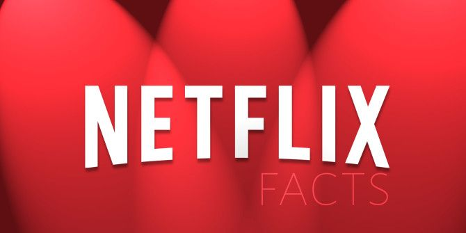 10 Interesting Facts You Never Knew About Netflix