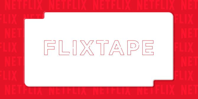 How to Share Your Netflix Favorites Using FlixTape