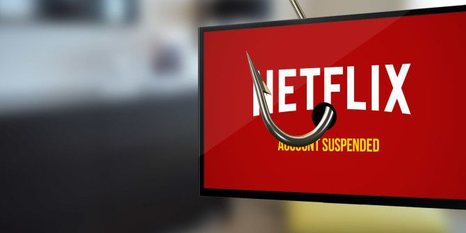 Beware These Netflix Email Phishing Scams