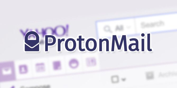 Affected by the Yahoo! Breach? Why Not Try ProtonMail?