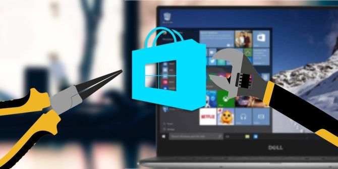 How to Fix the Windows Store and Its Apps in Windows 10