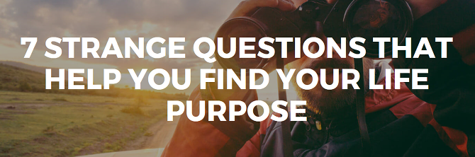 How to Find Your Life Purpose With These Online Tests life purpose 7 questions