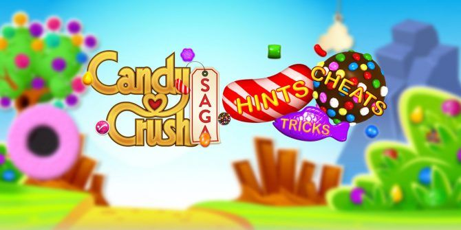 Best Candy Crush Saga Cheats, Tips, and Hints to Climb the Leaderboard