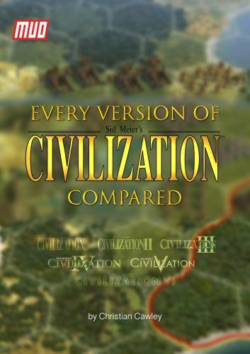 Every Version of Sid Meier's Civilization Compared