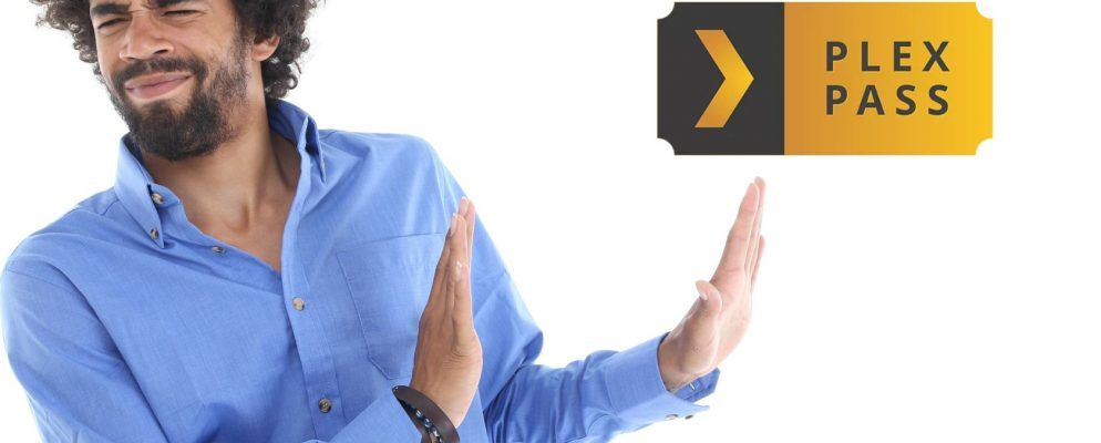 5 Reasons Why You Don't Need a Plex Pass