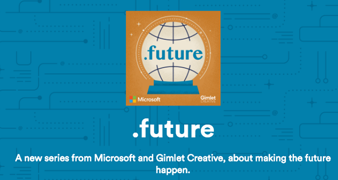 Get a Heads-Up on Cutting-Edge Tech With Microsoft's New Podcast future podcast 670x356