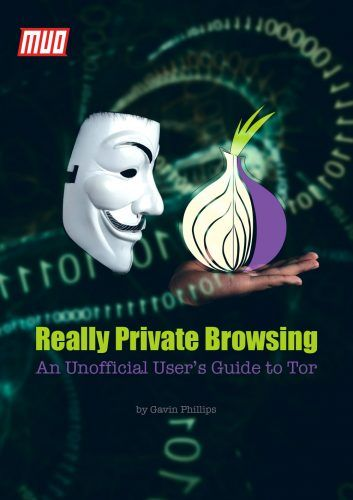 Really Private Browsing: An Unofficial User's Guide to Tor