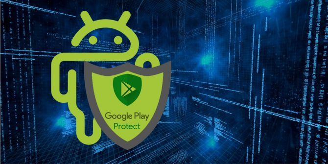 How Google Play Protect Is Making Your Android Device More Secure
