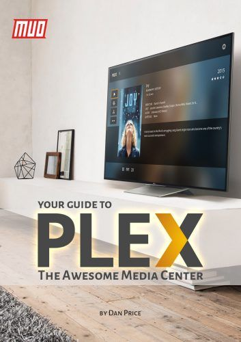 Your Guide To Plex – The Awesome Media Center