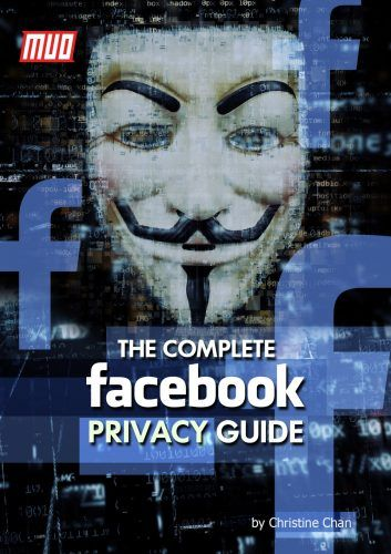 The Complete Facebook Privacy Guide