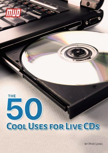 The 50 Cool Uses for Live CDs