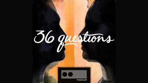 36 Questions podcast