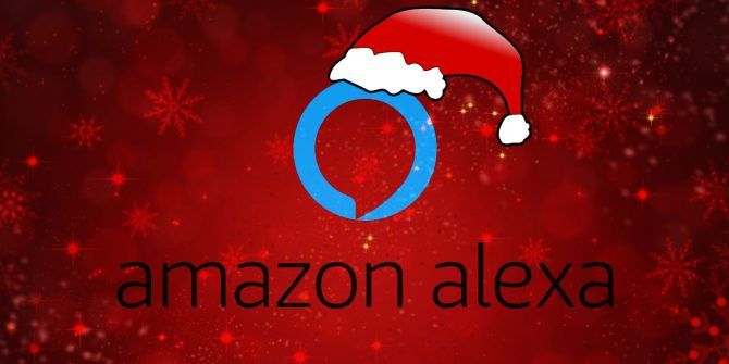 Why You Need Amazon Alexa in Your Home This Christmas
