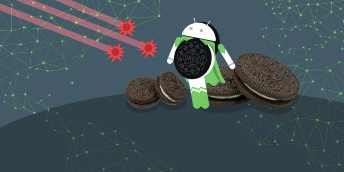 9 Security Reasons You Should Upgrade to Android 8.0 Oreo