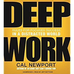 Deep Work: Rules for Focused Success in a Distracted World - Self-improvement audiobooks