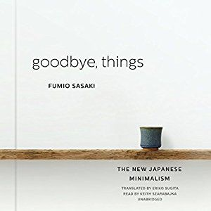 Goodbye, Things: The New Japanese Minimalism - Self-improvement audiobooks