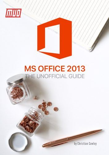 Microsoft Office 2013: The Unofficial Guide
