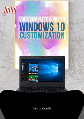 How to Customize Windows 10: The Complete Guide