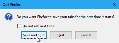 15 Power User Tips for Tabs in Firefox 57 Quantum 44 Quit Firefox dialog