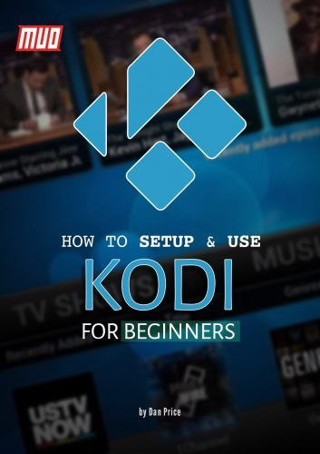 How to Set Up and Use Kodi: For Beginners