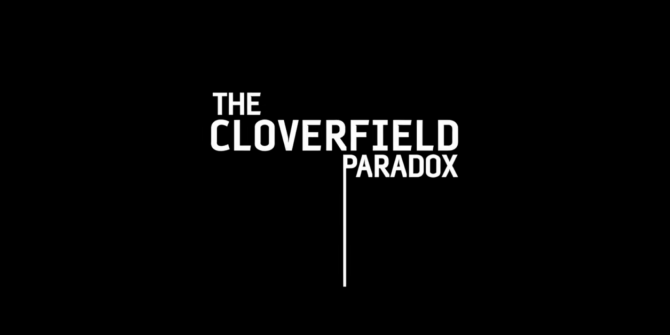 How Netflix Won Super Bowl LII With The Cloverfield Paradox