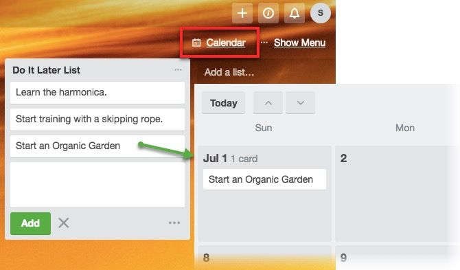 Trello Calendar for your do-it-later list.