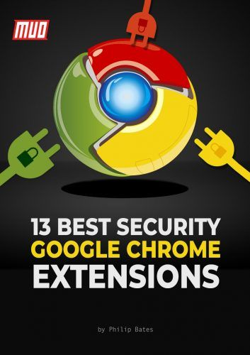 13 Best Security Google Chrome Extensions You Need to Install Now