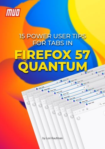 15 Power User Tips for Tabs in Firefox 57 Quantum