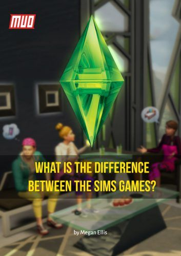 What Is the Difference Between the Sims Games?