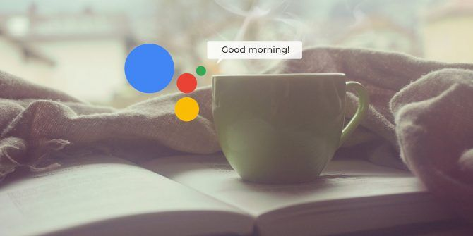 Using Google Assistant Routines to Automate Your Morning, Noon, and Night